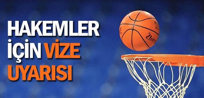 Basketbol Hakemlerine Vize Uyarısı